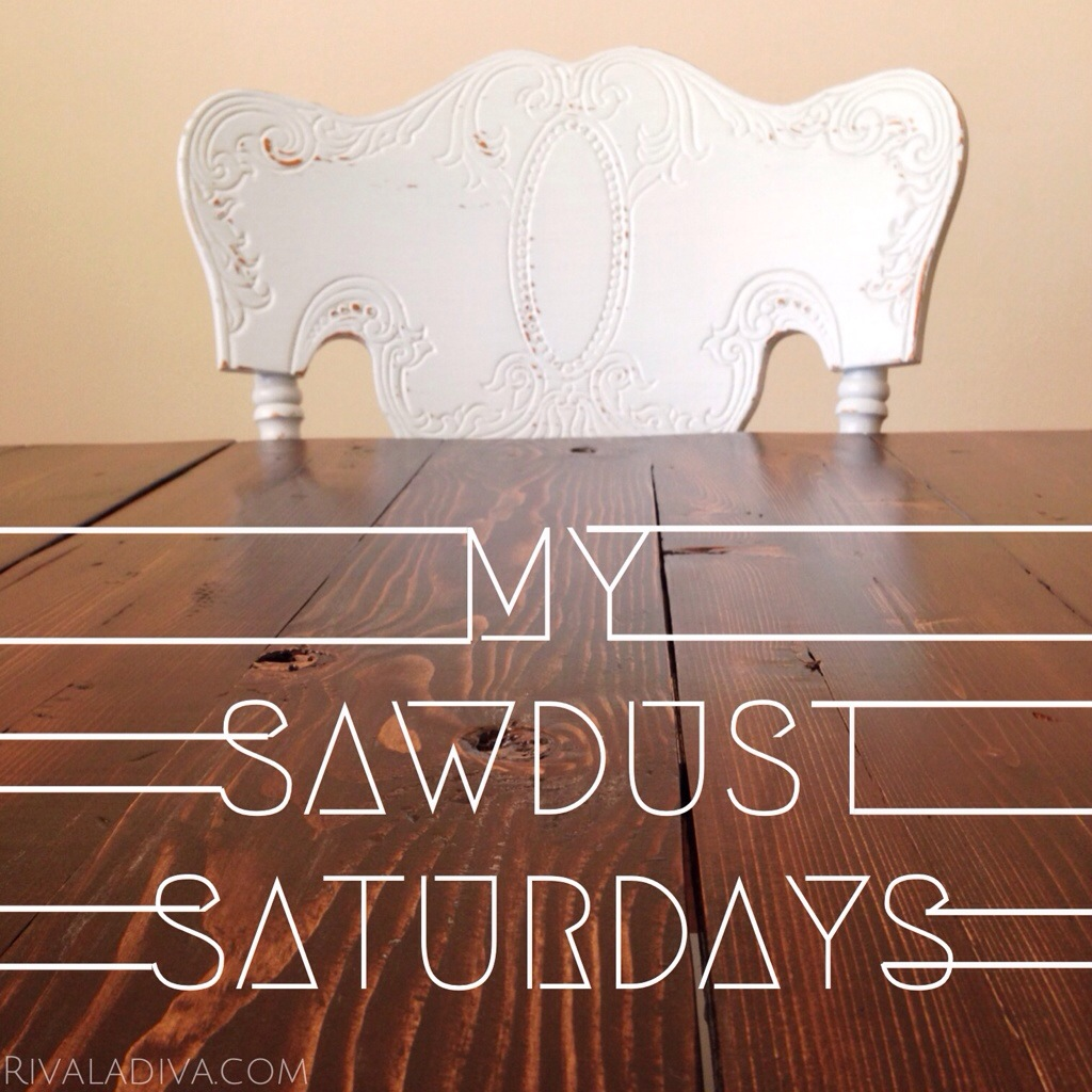 MY SAWDUST SATURDAYS